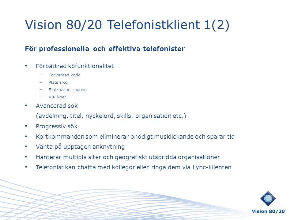 Vision 80/20 Telefonistklient 1(2)