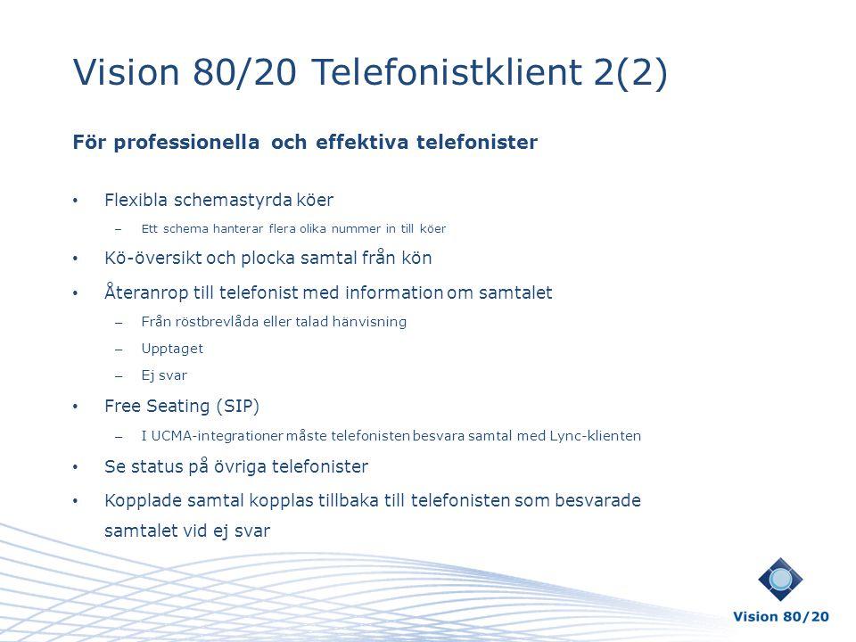 Vision 80/20 Telefonistklient 2(2)
