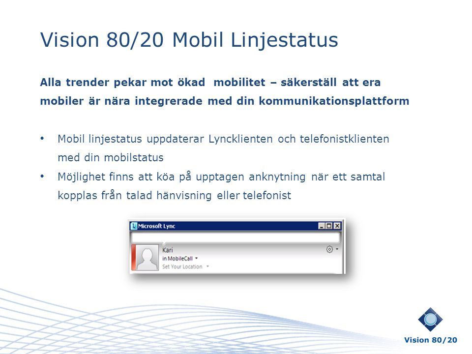 Vision 80/20 Mobil Linjestatus