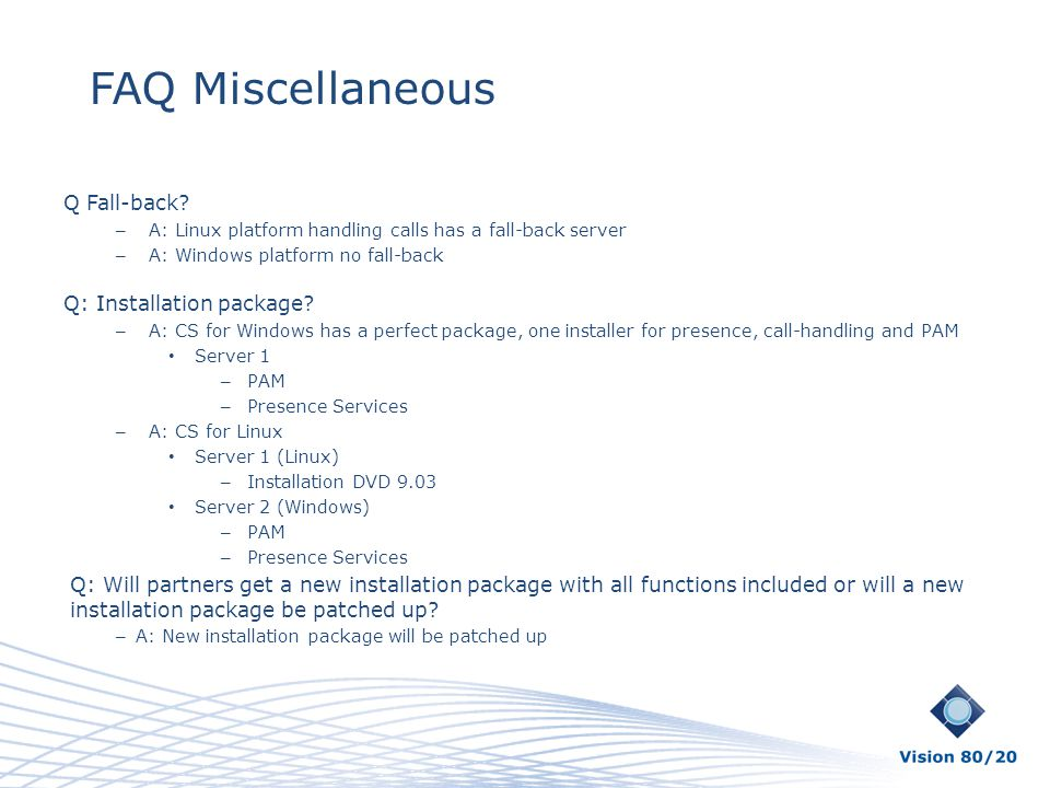 FAQ Miscellaneous Q Fall-back Q: Installation package
