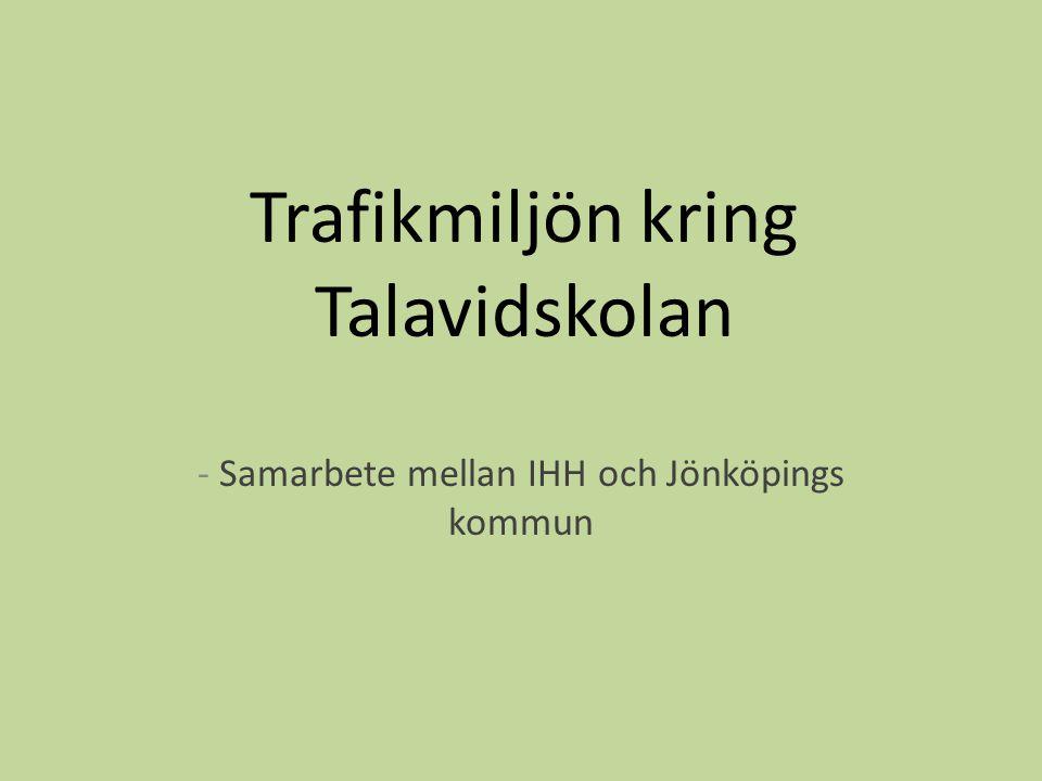Trafikmiljön kring Talavidskolan