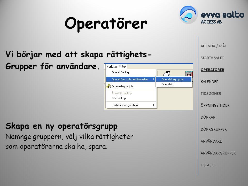 Operatörer Vi börjar med att skapa rättighets- Grupper för användare.