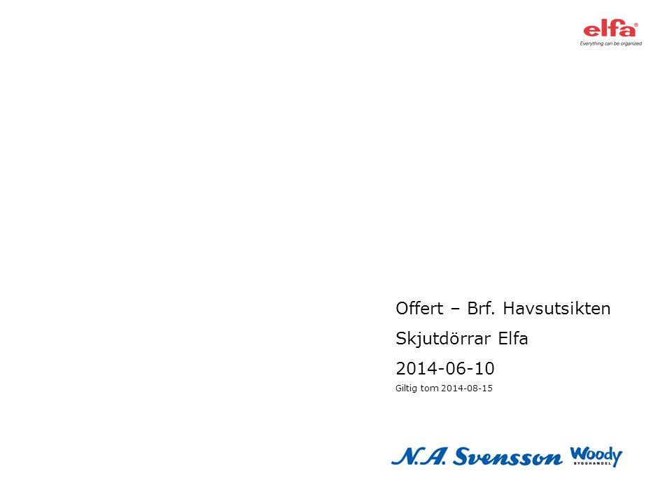 Offert – Brf. Havsutsikten Skjutdörrar Elfa 2014-06-10