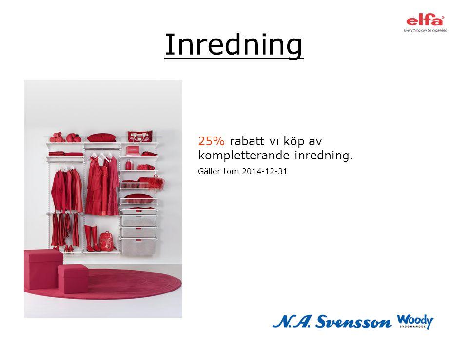 Inredning 25% rabatt vi köp av kompletterande inredning.