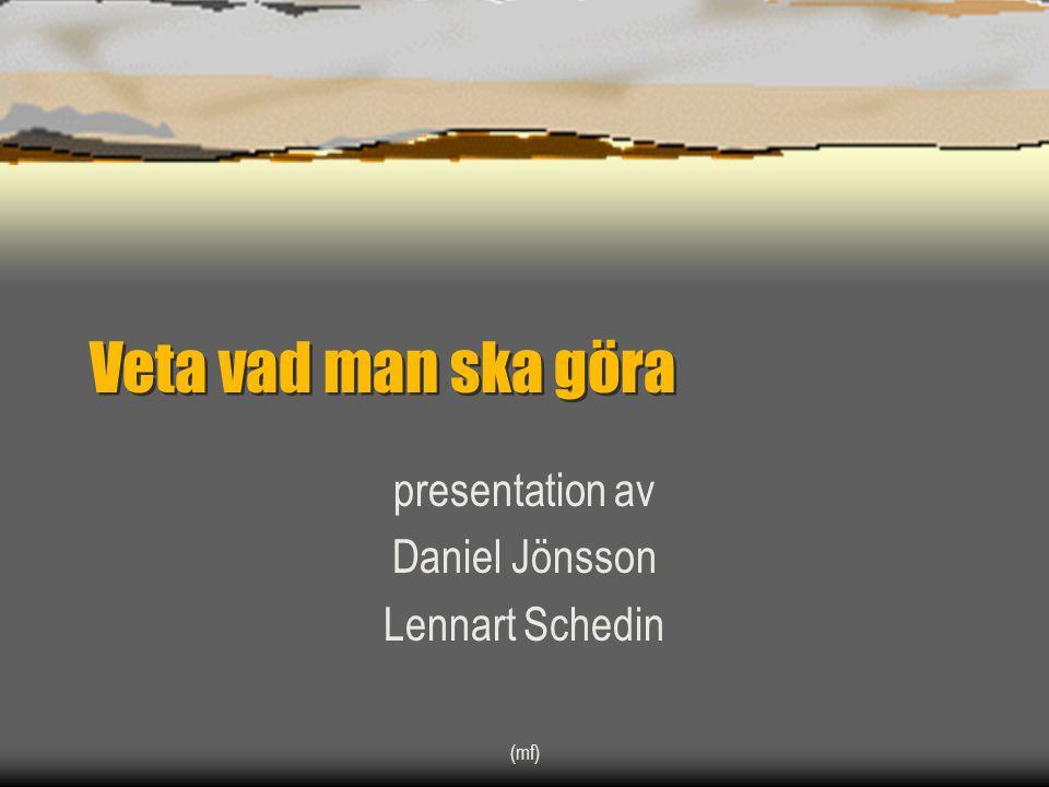 presentation av Daniel Jönsson Lennart Schedin