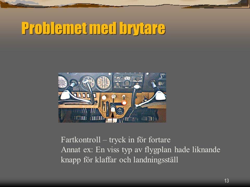 Problemet med brytare Fartkontroll – tryck in för fortare