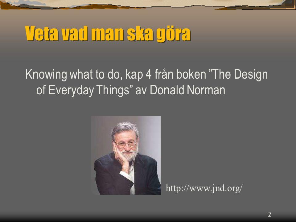 Veta vad man ska göra Knowing what to do, kap 4 från boken The Design of Everyday Things av Donald Norman.
