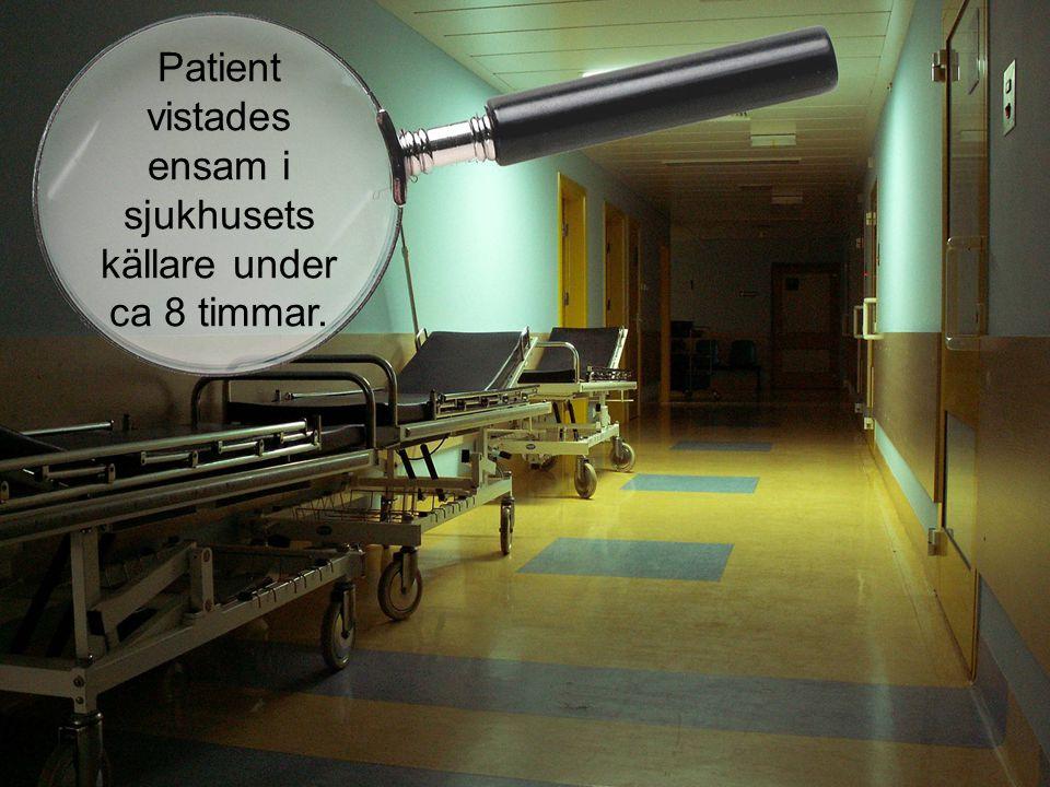 Patient vistades ensam i sjukhusets