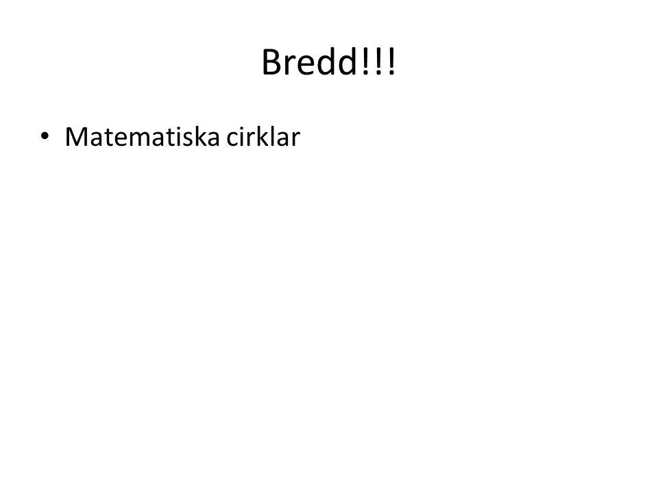 Bredd!!! Matematiska cirklar