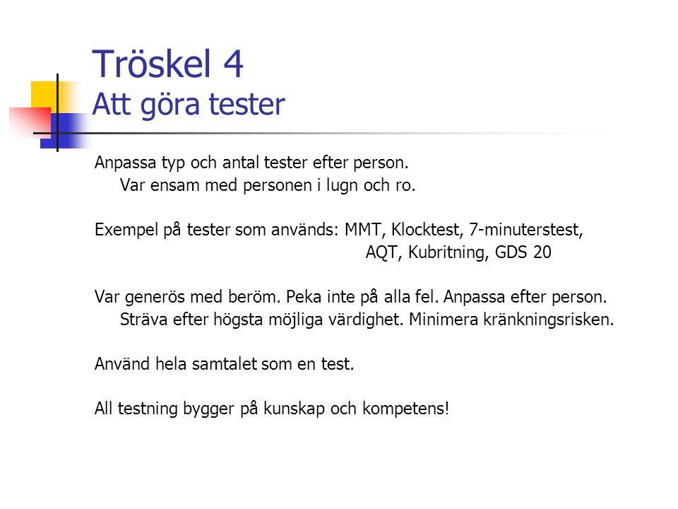 Tröskel 4 Att göra tester
