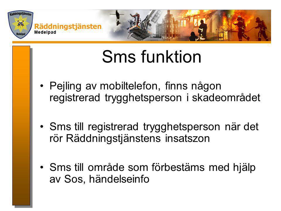 Sms funktion Pejling av mobiltelefon, finns någon registrerad trygghetsperson i skadeområdet.