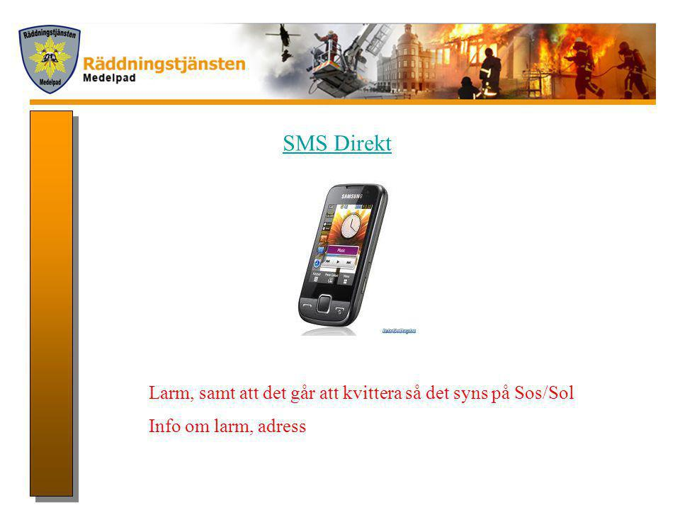 SMS Direkt Larm, samt att det går att kvittera så det syns på Sos/Sol