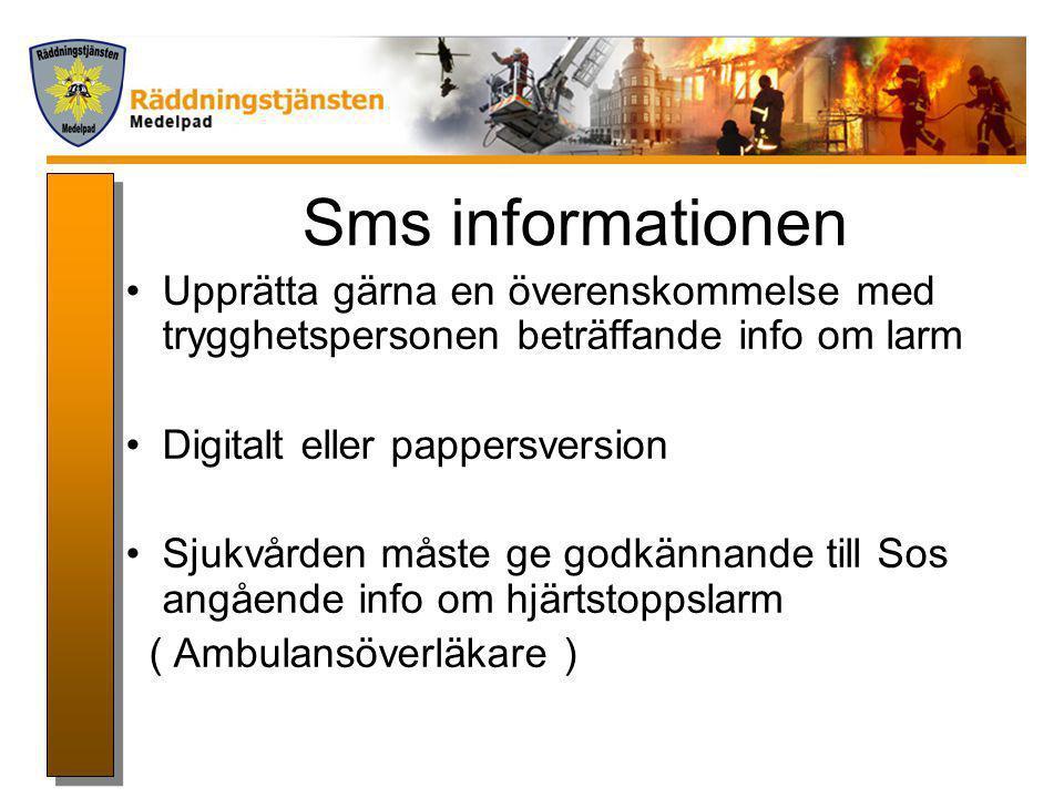 Sms informationen Upprätta gärna en överenskommelse med trygghetspersonen beträffande info om larm.