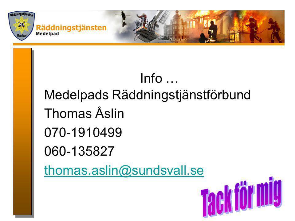 Tack för mig Info … Medelpads Räddningstjänstförbund Thomas Åslin