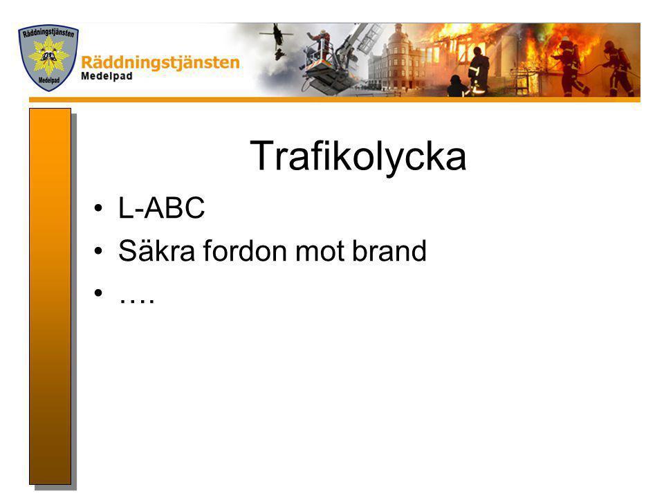Trafikolycka L-ABC Säkra fordon mot brand ….