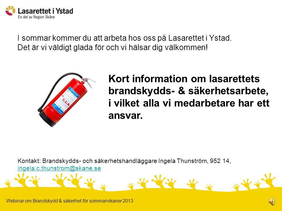 Kort information om lasarettets brandskydds- & säkerhetsarbete,