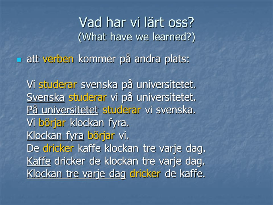 Vad har vi lärt oss (What have we learned )