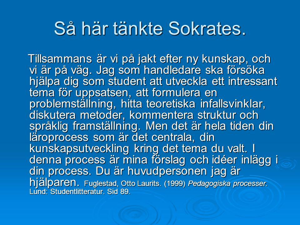 Så här tänkte Sokrates.