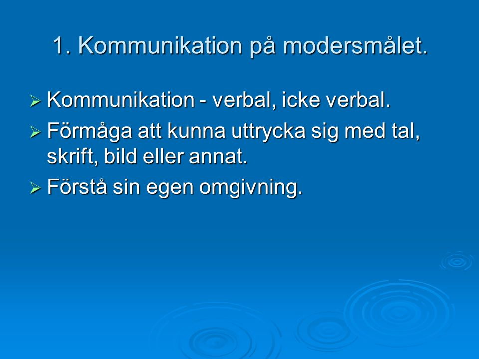 1. Kommunikation på modersmålet.
