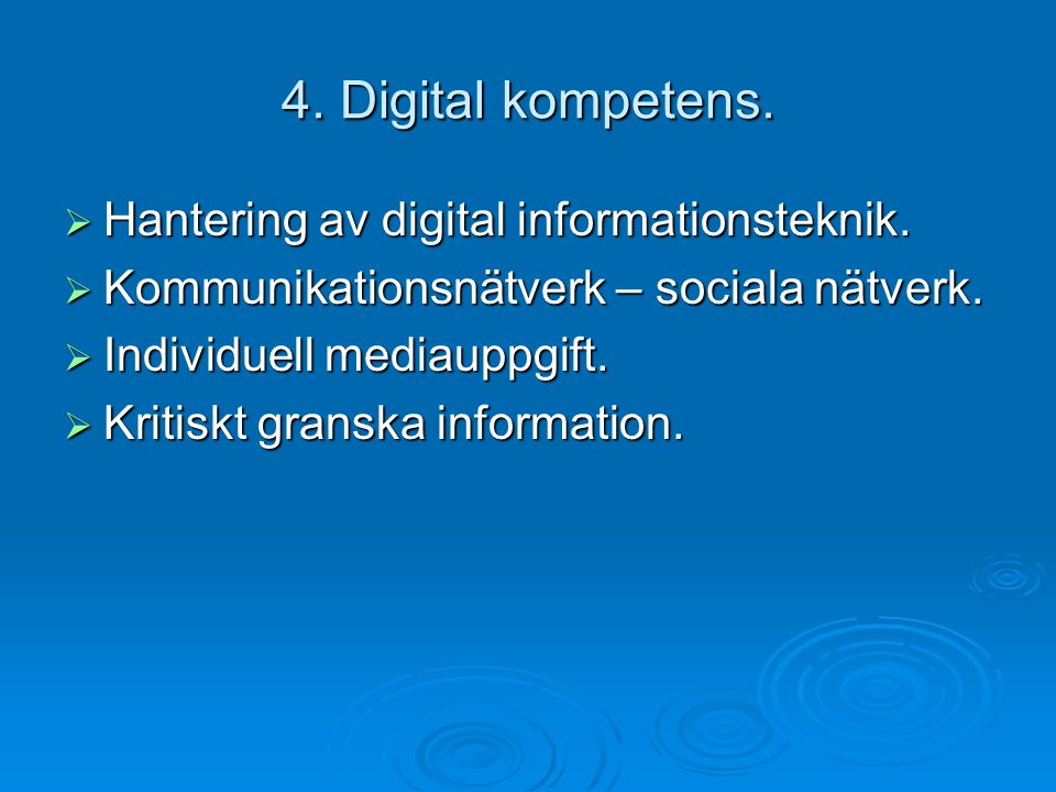 4. Digital kompetens. Hantering av digital informationsteknik.