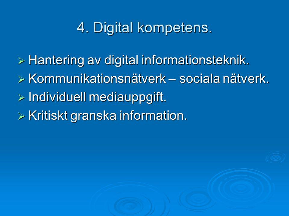 4. Digital kompetens. Hantering av digital informationsteknik.