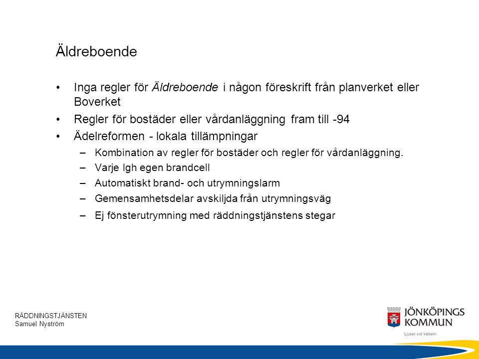 Äldreboende Inga regler för Äldreboende i någon föreskrift från planverket eller Boverket. Regler för bostäder eller vårdanläggning fram till -94.