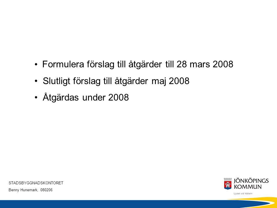 Formulera förslag till åtgärder till 28 mars 2008
