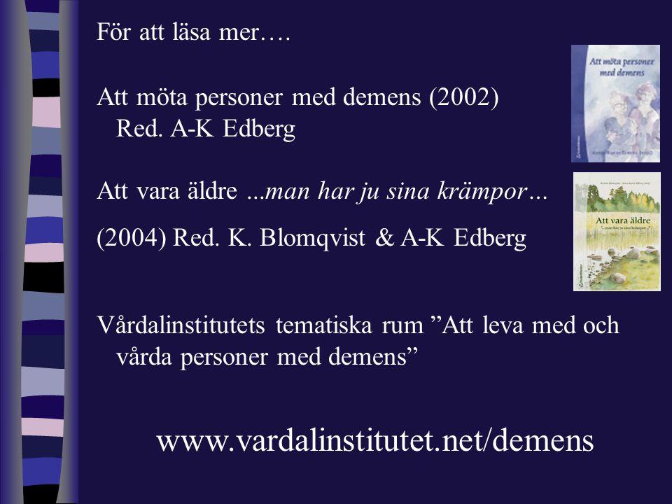 www.vardalinstitutet.net/demens För att läsa mer….