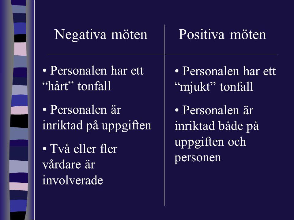 Negativa möten Positiva möten Personalen har ett hårt tonfall