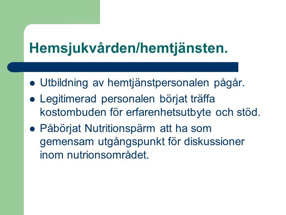 Hemsjukvården/hemtjänsten.