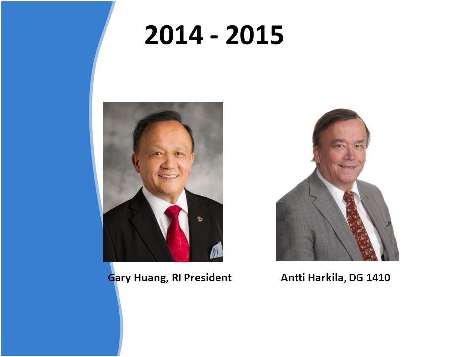 2014 - 2015 Gary Huang, RI President Antti Harkila, DG 1410