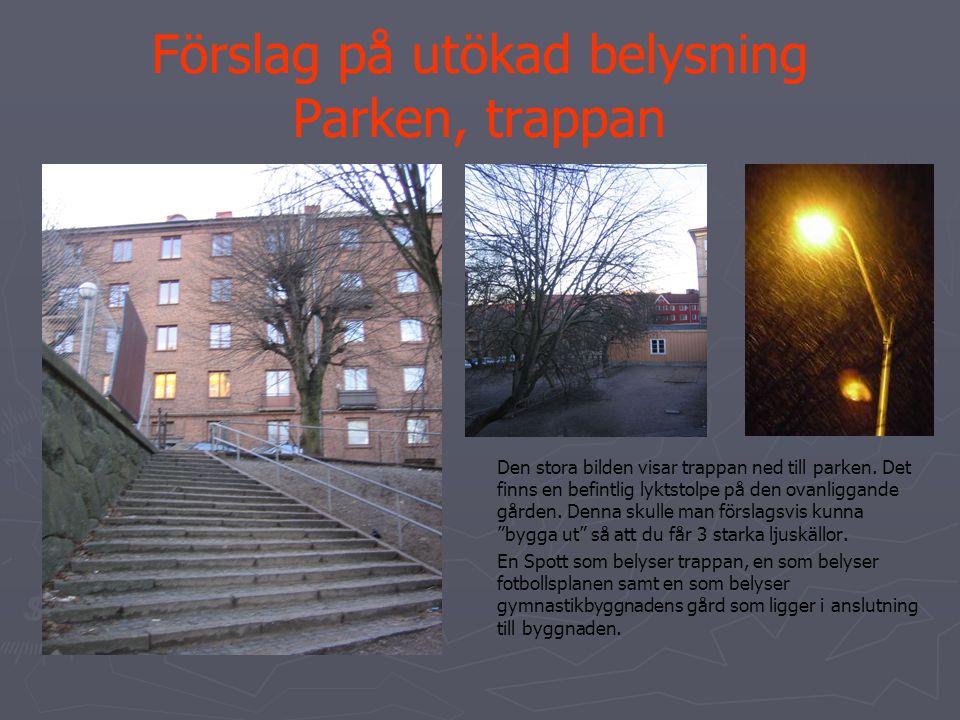 Förslag på utökad belysning Parken, trappan