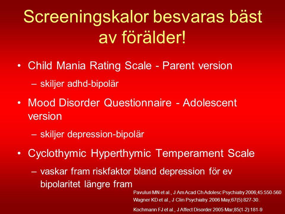 Screeningskalor besvaras bäst av förälder!