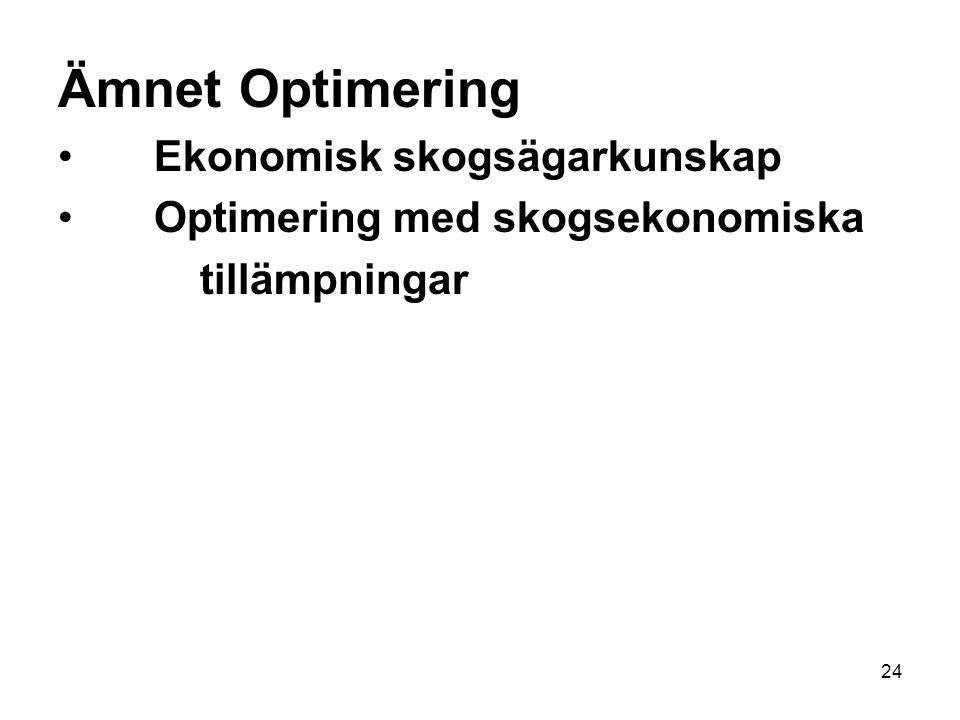 Ämnet Optimering Ekonomisk skogsägarkunskap