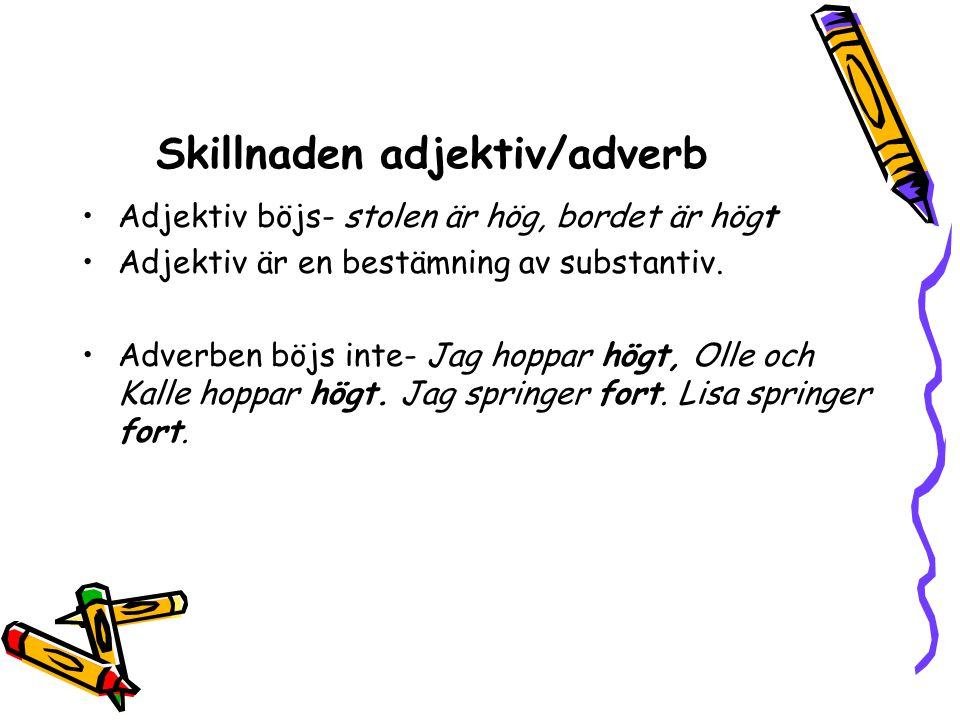 Skillnaden adjektiv/adverb