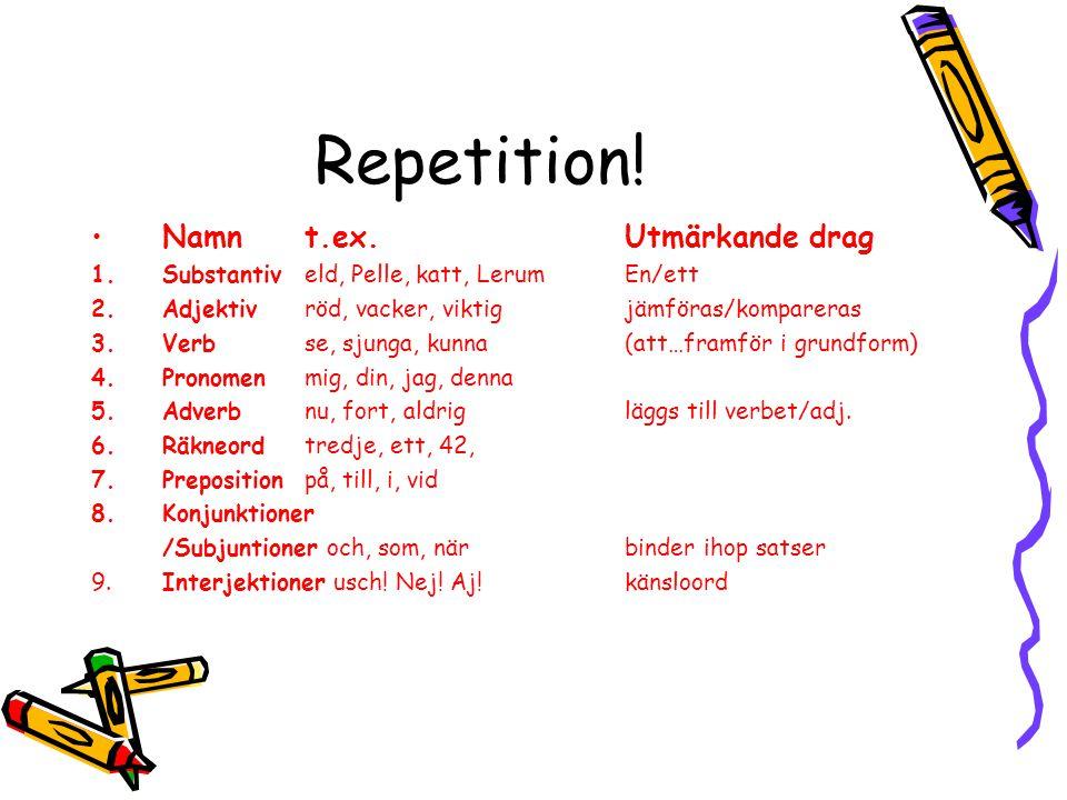 Repetition! Namn t.ex. Utmärkande drag