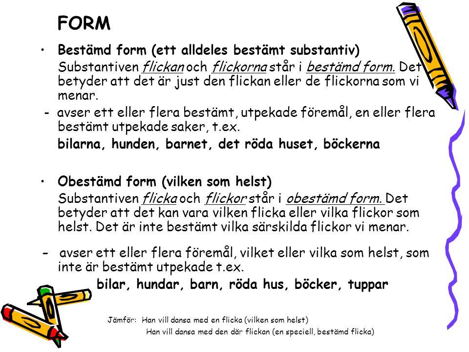 FORM Bestämd form (ett alldeles bestämt substantiv)