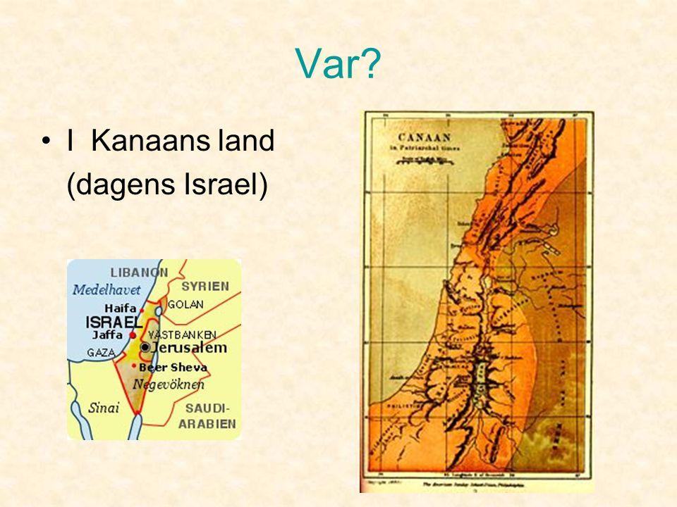 Var I Kanaans land (dagens Israel)