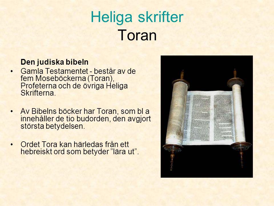 Heliga skrifter Toran Den judiska bibeln. Gamla Testamentet - består av de fem Moseböckerna (Toran), Profeterna och de övriga Heliga Skrifterna.