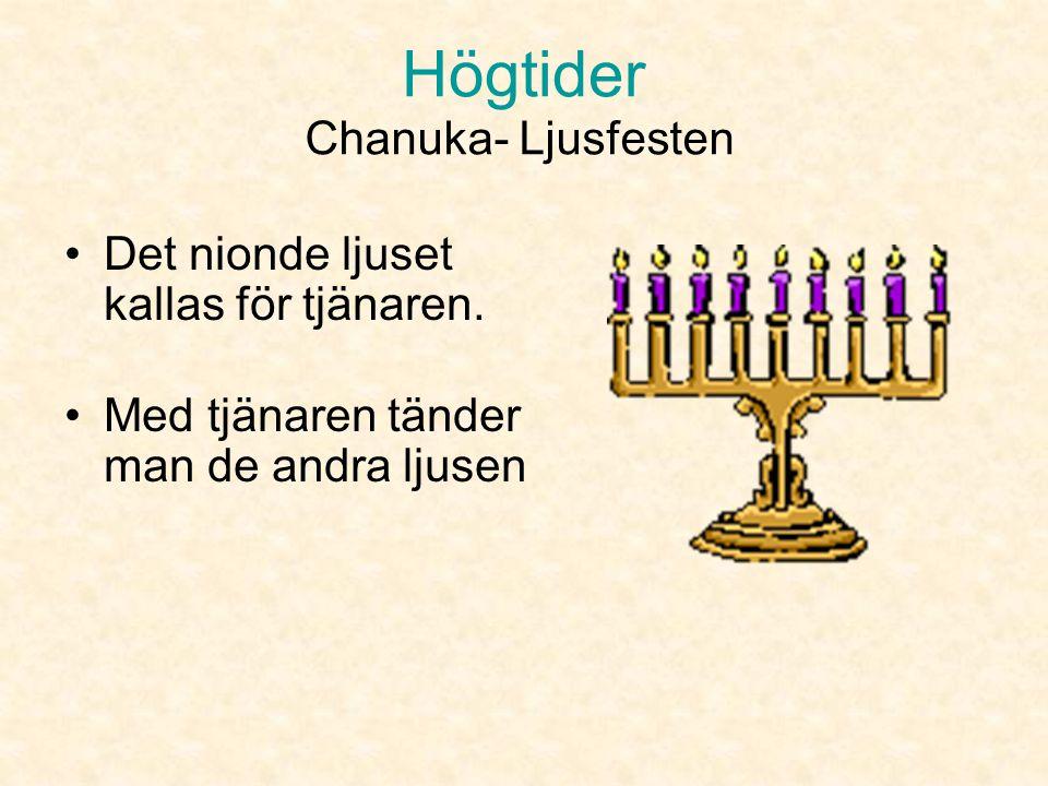 Högtider Chanuka- Ljusfesten Det nionde ljuset kallas för tjänaren.