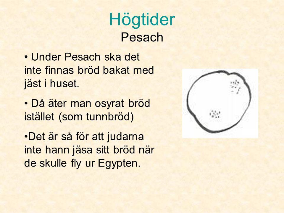 Högtider Pesach Under Pesach ska det inte finnas bröd bakat med jäst i huset. Då äter man osyrat bröd istället (som tunnbröd)
