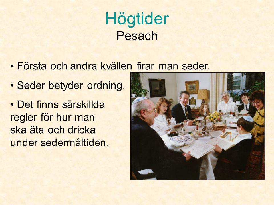 Högtider Pesach Första och andra kvällen firar man seder.