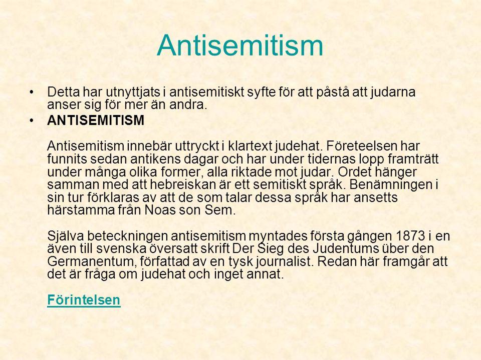 Antisemitism Detta har utnyttjats i antisemitiskt syfte för att påstå att judarna anser sig för mer än andra.