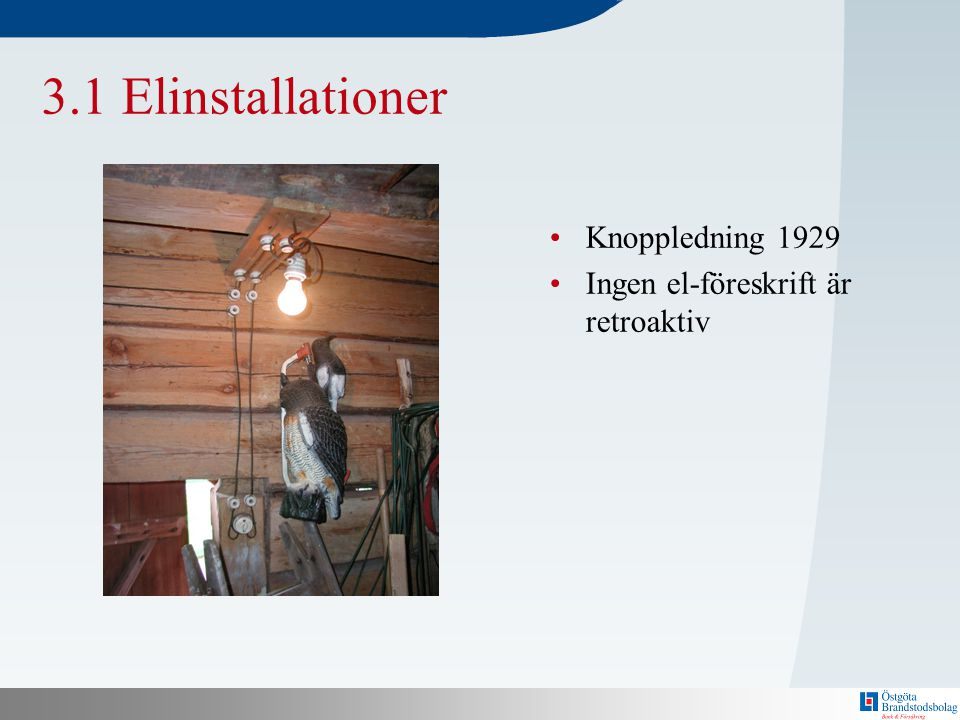 3.1 Elinstallationer Knoppledning 1929