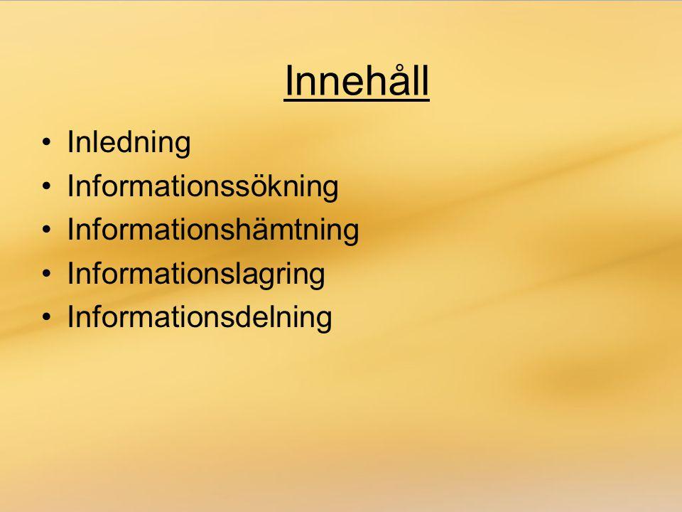 Innehåll Inledning Informationssökning Informationshämtning