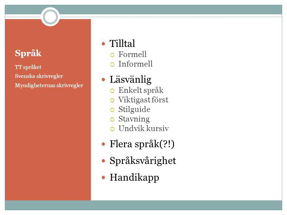 Tilltal Läsvänlig Flera språk( !) Språksvårighet Handikapp Språk