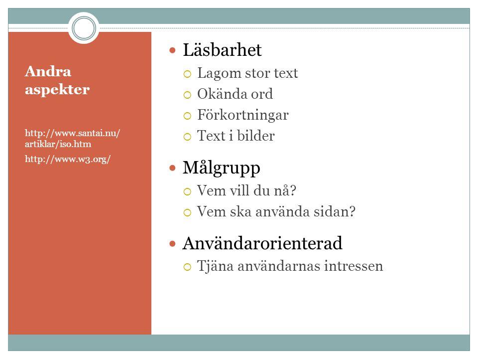 Läsbarhet Målgrupp Användarorienterad Lagom stor text Andra aspekter