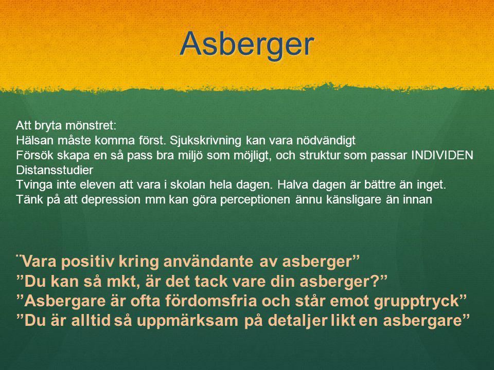 Asberger ¨Vara positiv kring användante av asberger