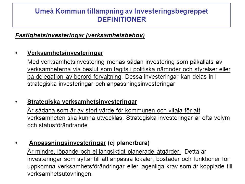 Umeå Kommun tillämpning av Investeringsbegreppet DEFINITIONER