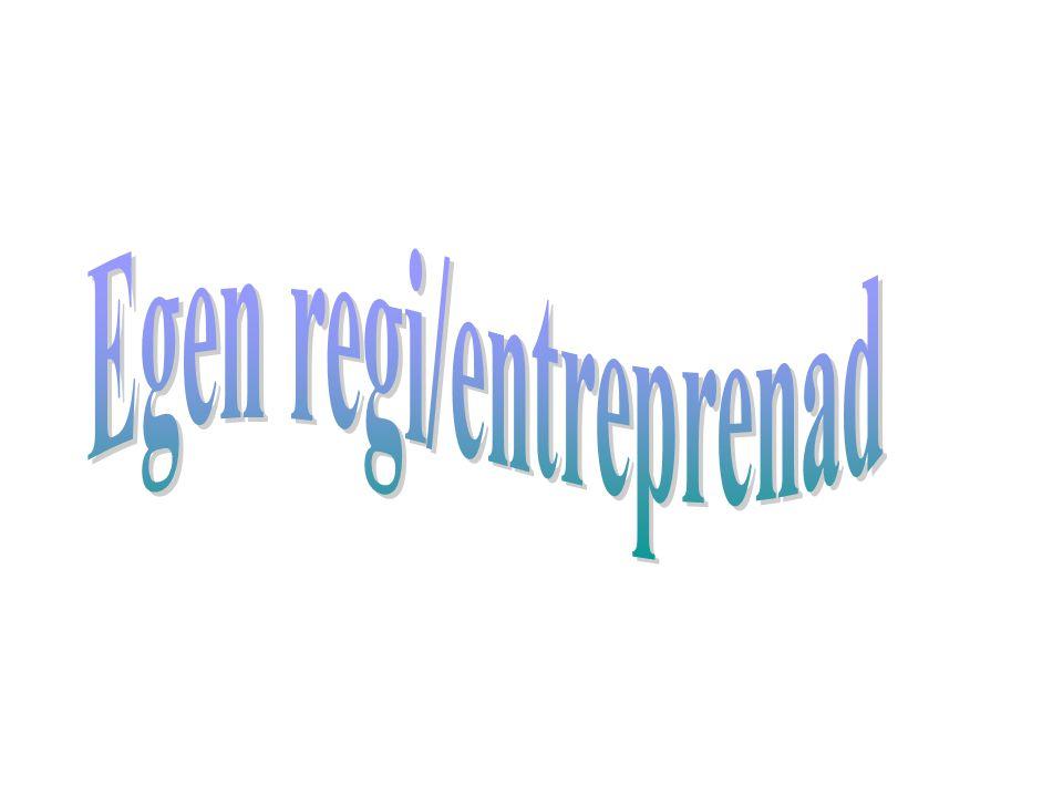 Egen regi/entreprenad